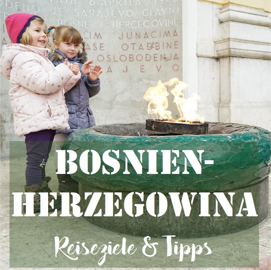 Bosnien-Herzegowina: Reiseziele & Tipps