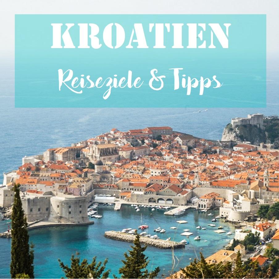 Kroatien: Reiseziele & Tipps