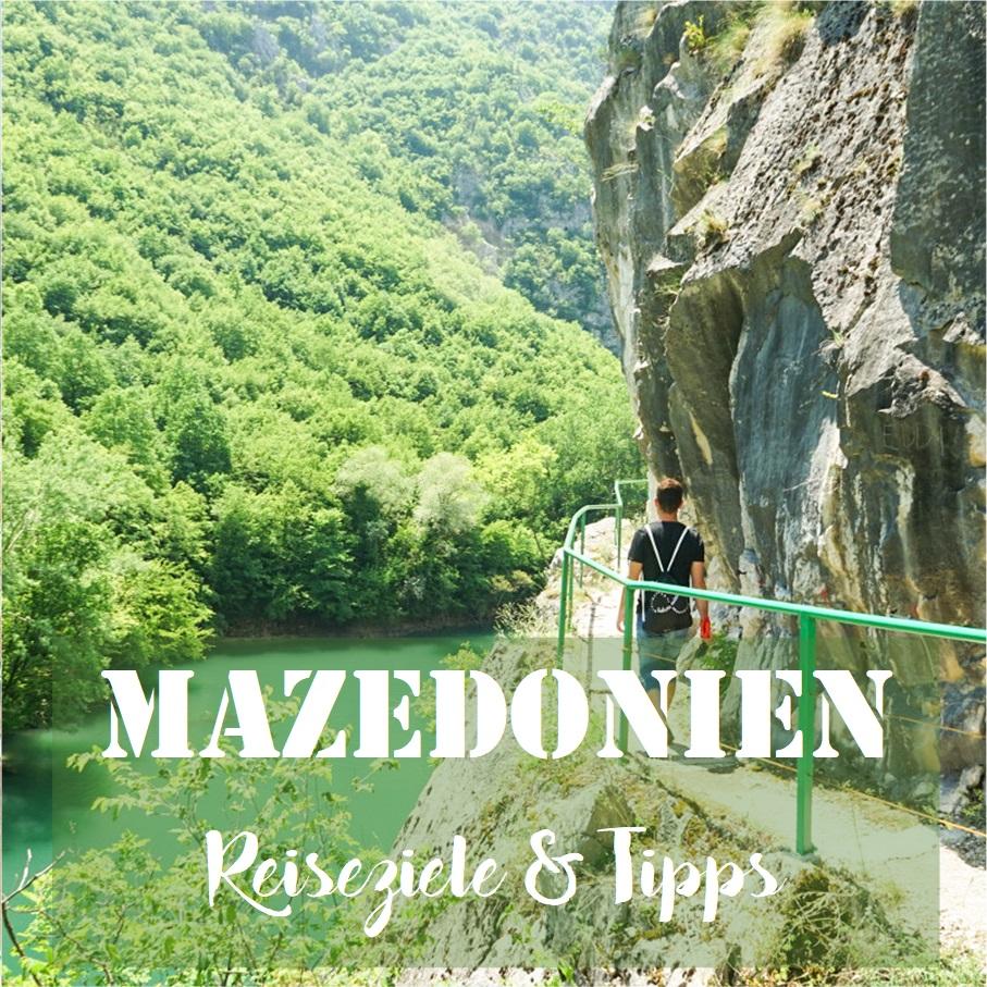 Mazedonien: Reiseziele & Tipps