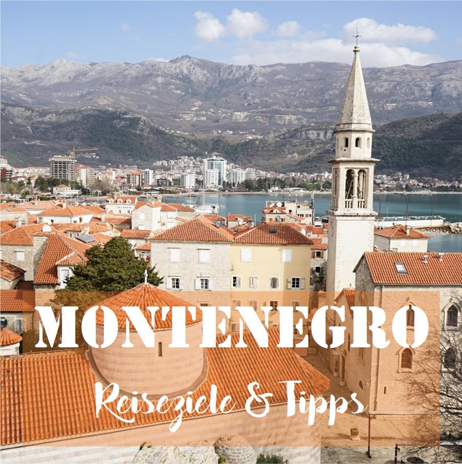 Montenegro: Reiseziele & Tipps