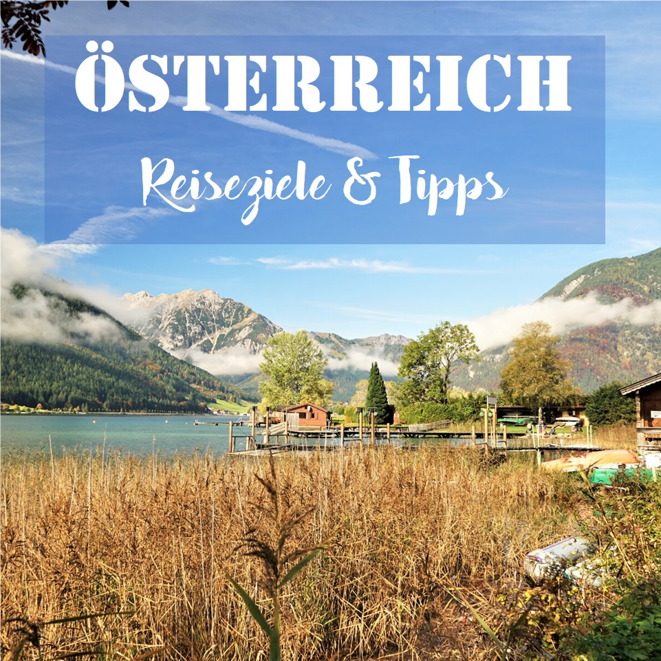 Österreich: Reiseziele & Tipps