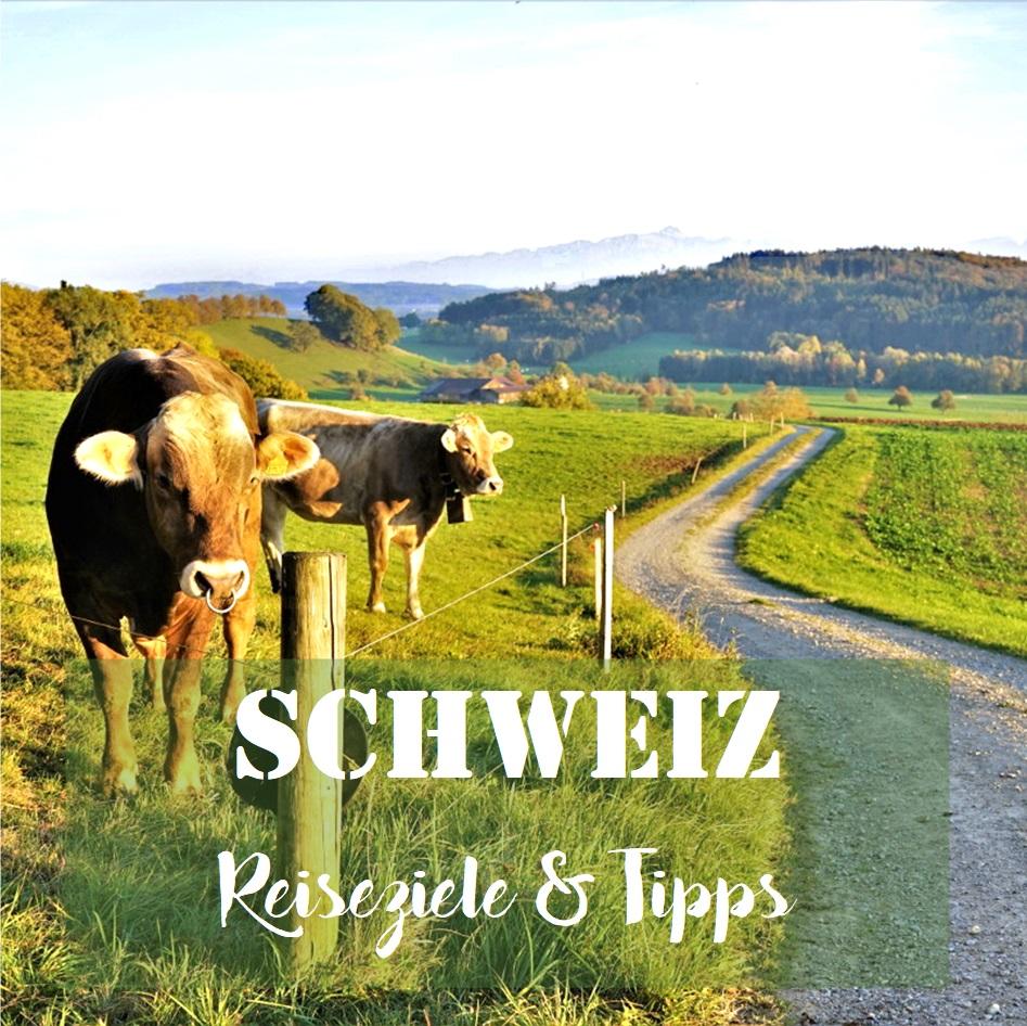 Schweiz: Reiseziele & Tipps