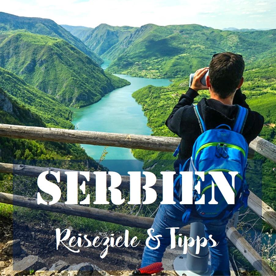 Serbien: Reiseziele & Tipps