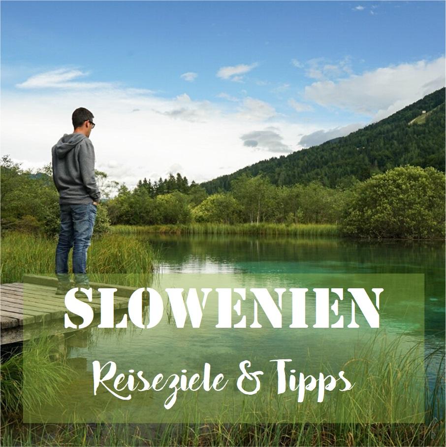 Slowenien: Reiseziele & Tipps